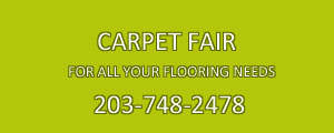 CARPET FAIR                                          FOR ALL YOUR FLOORING NEEDS